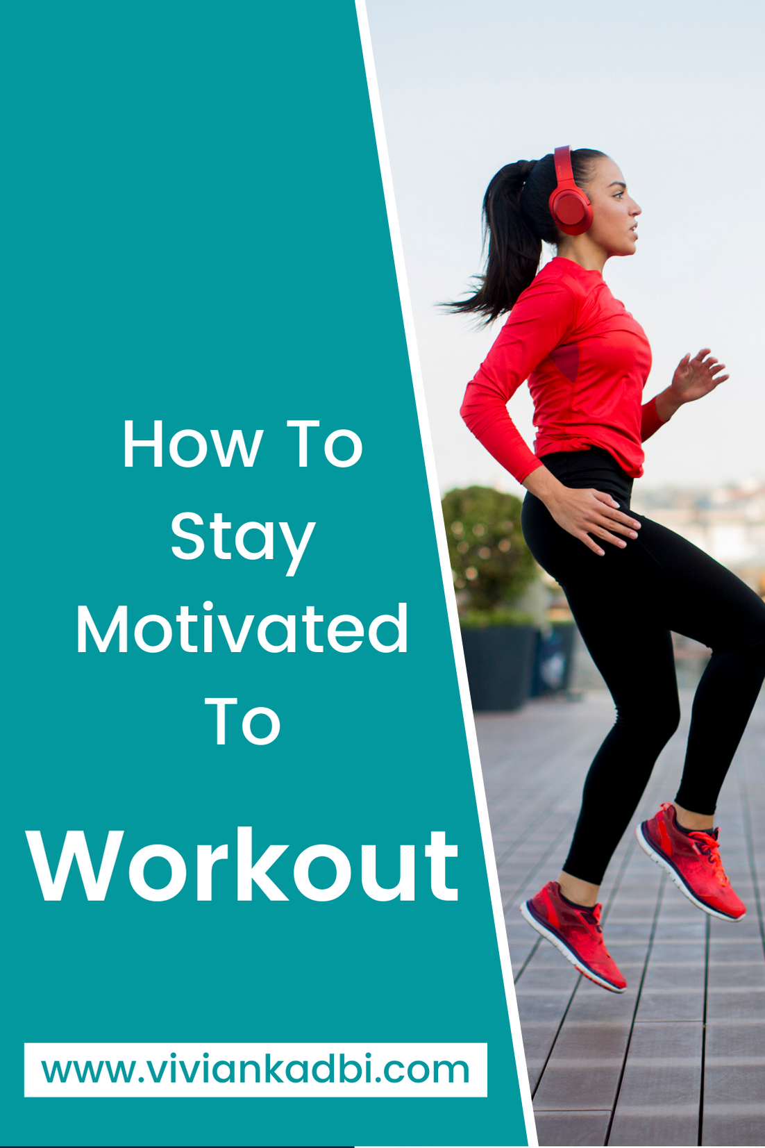 How to stay motivated to workout